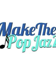 Make the Pop JazZ